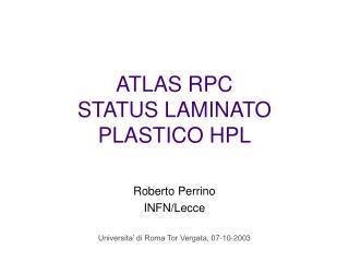 ATLAS RPC STATUS LAMINATO PLASTICO HPL