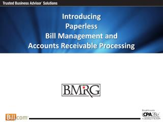 Introducing Paperless  Bill Management and  Accounts Receivable Processing