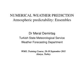 NUMERICAL WEATHER PREDICTION  Atmospheric predictability: Ensembles