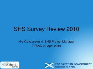 SHS Survey Review 2010