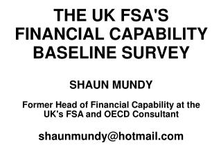 THE UK FSA'S FINANCIAL CAPABILITY BASELINE SURVEY