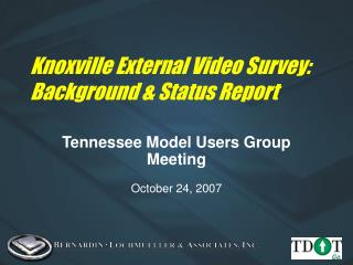 Knoxville External Video Survey: Background & Status Report