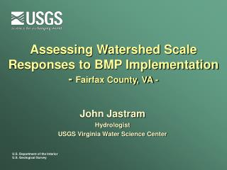 Assessing Watershed Scale Responses to BMP Implementation -  Fairfax County, VA -