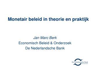 Monetair beleid in theorie en praktijk