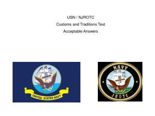 USN / NJROTC Customs and Traditions Test Acceptable Answers