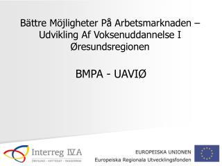 Bättre Möjligheter På Arbetsmarknaden  – Udvikling Af Voksenuddannelse I Øresundsregionen