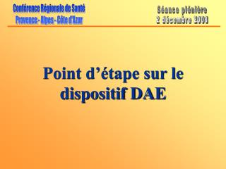 Point d'étape sur le dispositif DAE