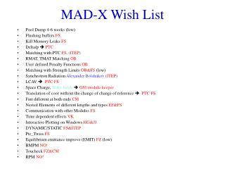 MAD-X Wish List