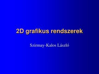 2D grafikus rendszerek