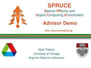 SPRUCE S pecial  PR iority and  U rgent  C omputing E nvironment Advisor Demo