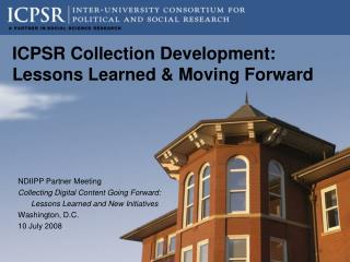 ICPSR Collection Development: Lessons Learned & Moving Forward