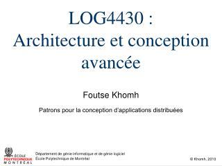 LOG4430 : Architecture et conception avancée