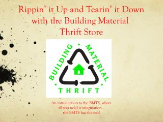 Rippin ' it Up and  Tearin ' it Down with the Building Material  Thrift Store