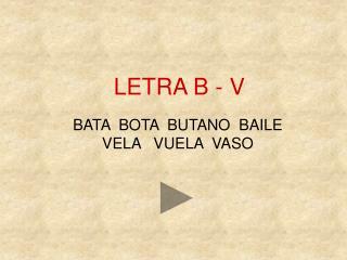 LETRA B - V
