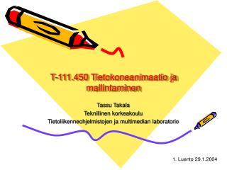 T-111.450 Tietokoneanimaatio ja mallintaminen