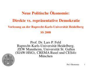 Neue Politische  konomie:   Direkte vs. repr sentative Demokratie Vorlesung an der Ruprecht-Karls-Universit t Heidelberg