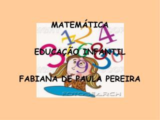 MATEMÁTICA EDUCAÇÃO INFANTIL FABIANA DE PAULA PEREIRA