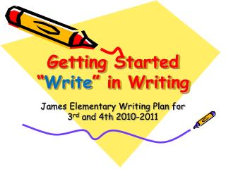 """Getting Started """" Write """" in Writing"""