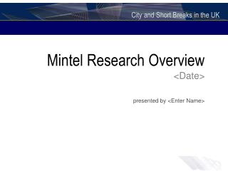 Mintel Research Overview <Date>
