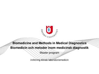 Biomedicine and  Methods  in Medical Diagnostics Biomedicin och metoder inom medicinsk diagnostik