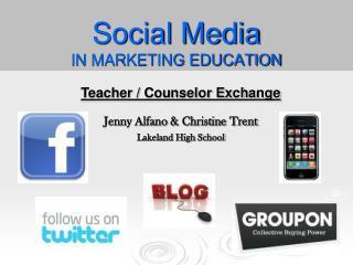 Social Media IN MARKETING EDUCATION