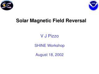 Solar Magnetic Field Reversal