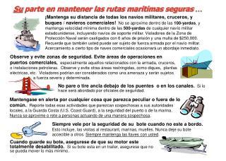 Su  parte en mantener las rutas maritimas seguras  …