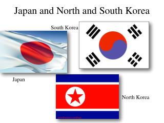 Japan and North and South Korea