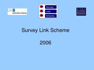 Survey Link Scheme 2006