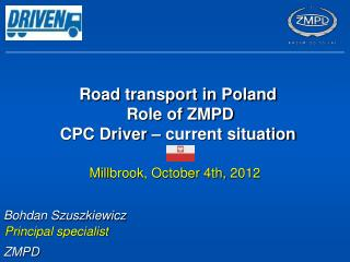 Road transport in Poland  Role of ZMPD CPC Driver –  current  situation