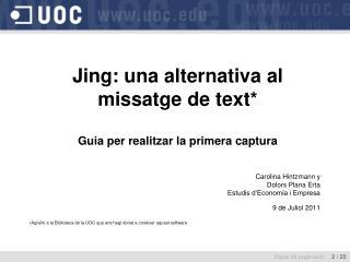 Jing: una alternativa al missatge de text* Guia per realitzar la primera captura