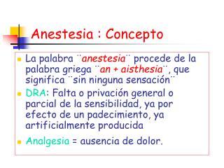 Anestesia : Concepto