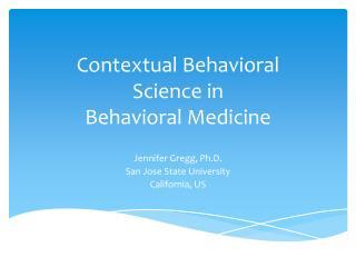 Contextual Behavioral  Science in  Behavioral Medicine