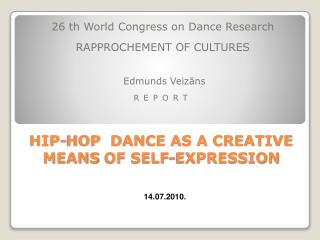 HIP-HOP  DANCE AS A CREATIVE MEANS OF SELF-EXPRESSION