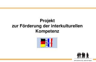 Projekt zur F�rderung der interkulturellen Kompetenz