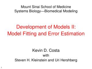 Mount Sinai School of Medicine Systems Biology—Biomedical Modeling