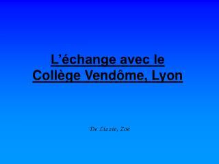 L'échange avec le  Collège Vendôme, Lyon