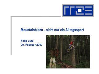 Mountainbiken - nicht nur ein Alltagssport
