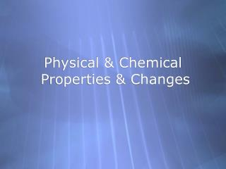 Physical  Chemical  Properties  Changes