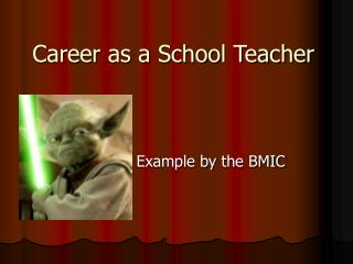 Career as a School Teacher