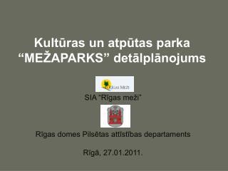"""Kultūras un atpūtas parka  """"MEŽAPARKS"""" detālplānojums"""