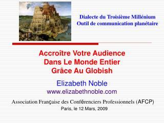 Dialecte du Troisi ème  Millénium Outil de communication planétaire