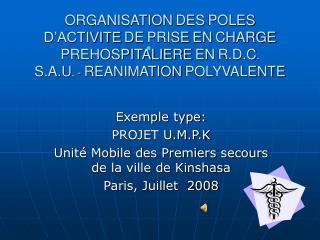 Exemple type:  PROJET U.M.P.K Unité Mobile des Premiers secours de la ville de Kinshasa