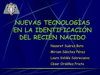 NUEVAS TECNOLOGÍAS EN LA IDENTIFICACIÓN DEL RECIÉN NACIDO
