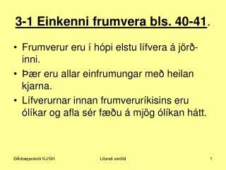3-1 Einkenni frumvera bls. 40-41 .