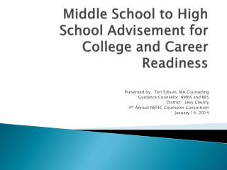 Middle School to High School Advisement for  College and Career Readiness