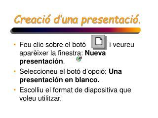 Creació d'una presentació.