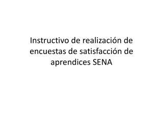 Instructivo de realización de encuestas de satisfacción de aprendices SENA