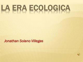 La era ecologica