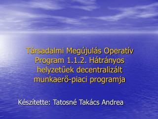 Készítette: Tatosné Takács Andrea